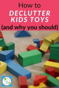 "photo of toy blocks with text overlay ""how to declutter kids toys (and why you should)"""