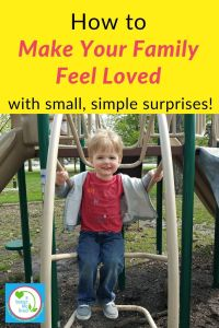 "Child on playground with text overlay ""How to make your family feel loved with small, simple surprises!:"