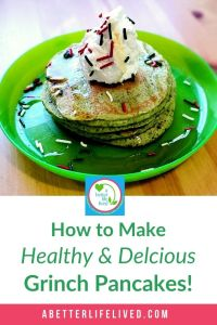 "Stack of green pancakes with whipped topping and sprinkles with text ""How to Make Healthy & Delicious Grinch Pancakes!"""