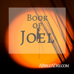 The Book of Joel in the Bible