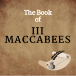 The Book of 3 Maccabees in the Bible