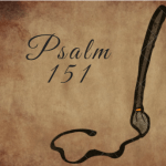 The Book of Psalm 151 in the Bible