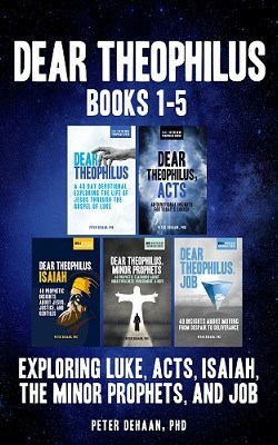 Dear Theophilus, Books 1 – 5: Exploring Luke, Acts, Isaiah, Job, and the Minor Prophets