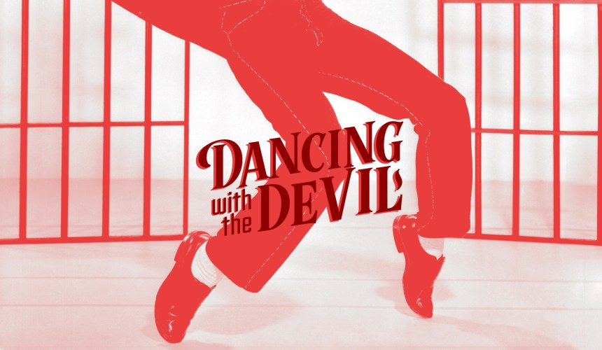 Dancing With the Devil