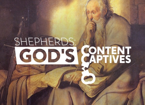 Shepherds: God's Content Captives