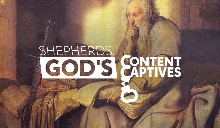 Shepherds: God's Content Captives