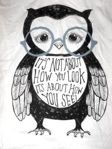 its not about how you look, its about how you see