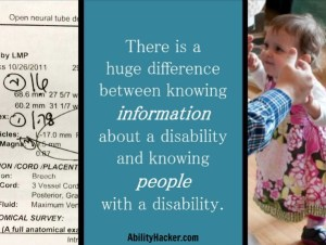 There is a huge difference between knowing information about a disability and knowing people with a disability