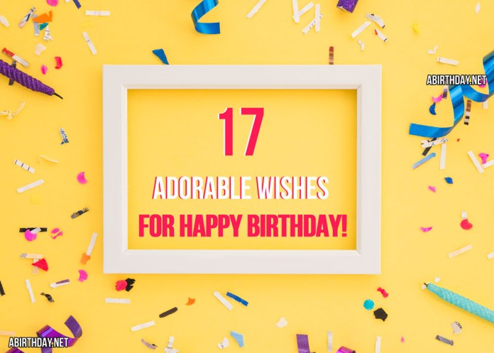 17 adorable wishes for happy birthday
