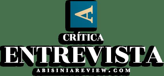 Abisinia Review - Crítica: Entrevista