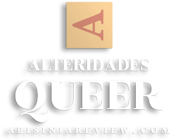Abisinia Review - Alteridades: Queer