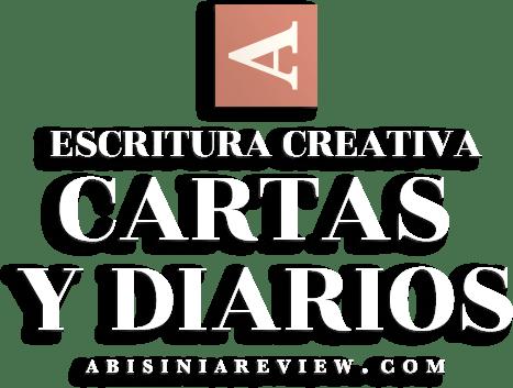 Abisinia Review - Escritura Creativa: Cartas y Diarios