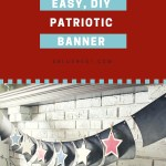 Easy DIY Patriotic Banner
