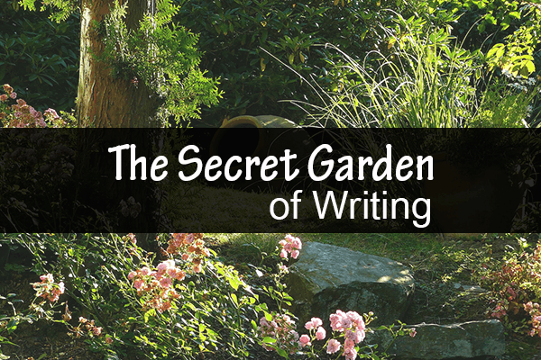 The Secret Garden of Writing