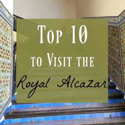 Visit the Alcazar in Seville, Spain ~ Our Top 10 Reasons