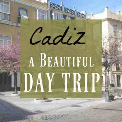 Seville to Cadiz ~ A Surprising Day Trip from Seville, Spain