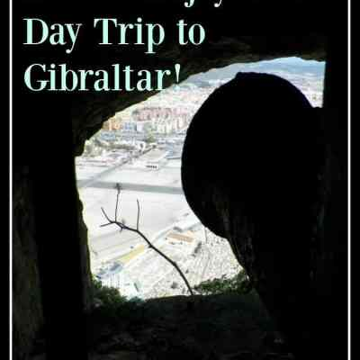 Gibraltar ~ How to Get the Most from Your Day Trip