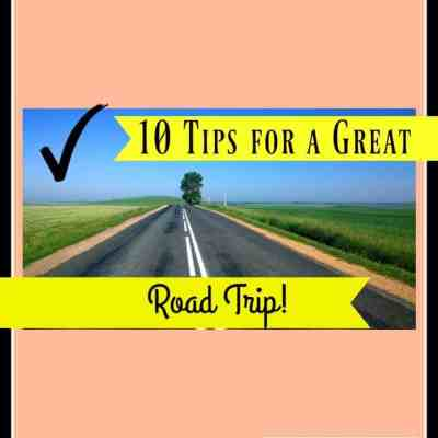 Road Trip ~ 10 Helpful Tips to Make it Better