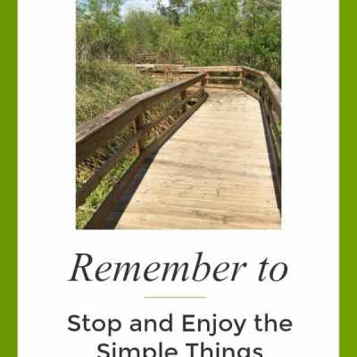 4 Tips to Remember to Relax and Enjoy the Simple Things