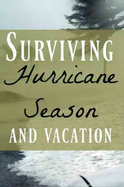 How to Survive Hurricane Season While on Vacation