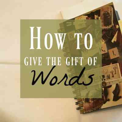 Letter writing ~ How to Give the Beautiful Gift of Words