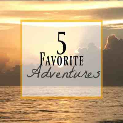 Favorite Adventures: My Top 5 from 2017