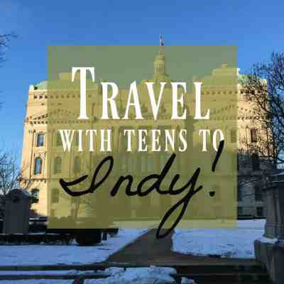 What to do in Indianapolis with Teens ~ Our Favorites