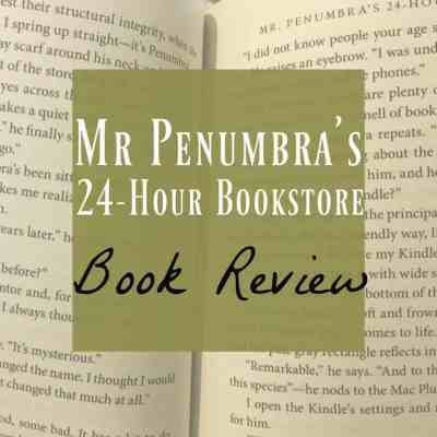 Mr. Penumbra's 24-Hour Bookstore ~ Book Review