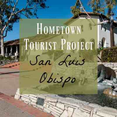 San Luis Obispo ~ What you Need to Know About this Beautiful Town