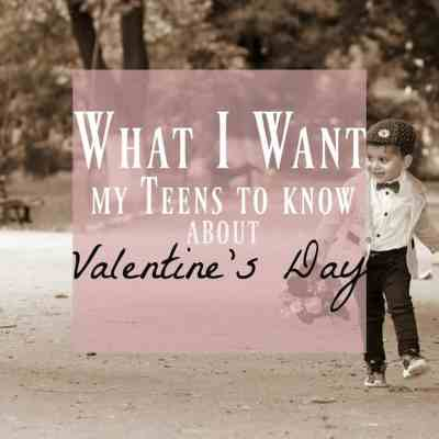 Why I hate the Valentine's Day hype for my Teens