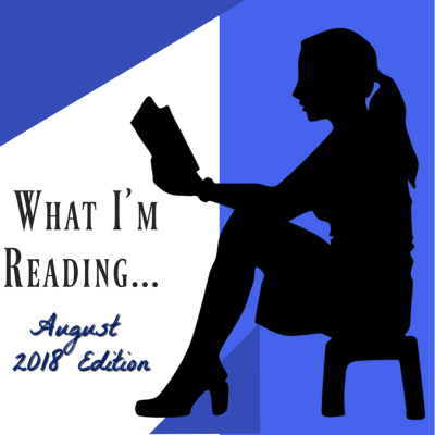 What I'm Reading August ~ Book Reviews & Recommendations for you