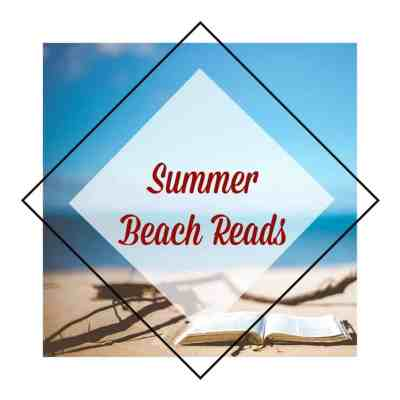 Summer Reading | Beach Reads Guide for 2019