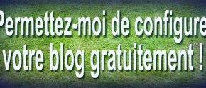 permetter-moi-de-configurer-votre-blog-gratuitement