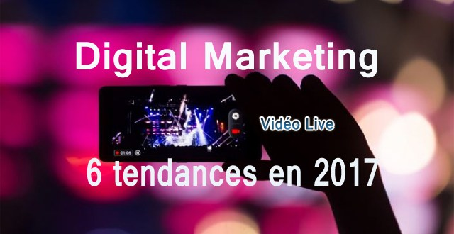 6-grandes-tendances-du-marketing-en-ligne-en-2017