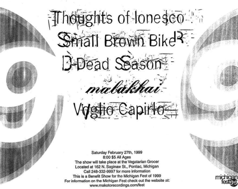 "Thoughts of Ionesco, Small Brown Bike, Dead Season, Malakhai and Voglio Capirlo performing at ""The Bastard"" on February 27th 1999"