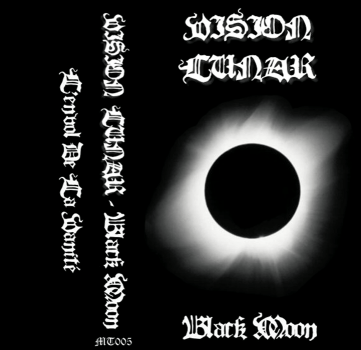 "Vision Lunar ""Black Moon"", Mortification Records (MT005), December 6th 2006. Remastered artwork version."
