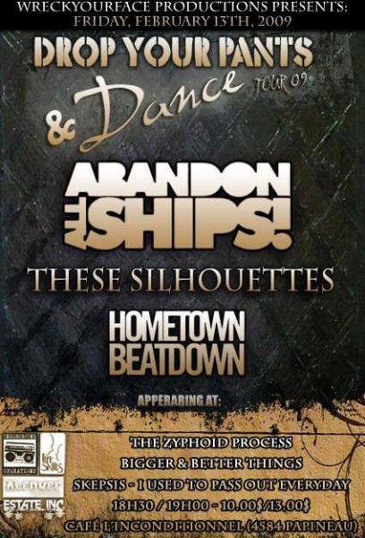 Abandon All Ships, These Silhouettes, Hometown Beatdown, Bigger & Better Things, Skepsis, I Used to Pass Out Everyday