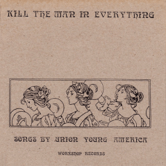 """WR-002 Union Young America - Kill the Man in Everything 7"""", 1995"""