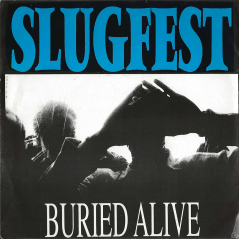 "Structure Records #3 - Slugfest ""Buried Alive""."