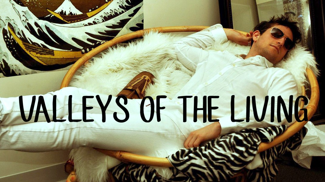 Valleys Of The Living
