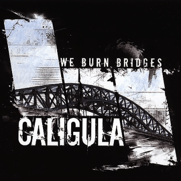 UXE020 Caligula – We Burn Bridges CD, 2004