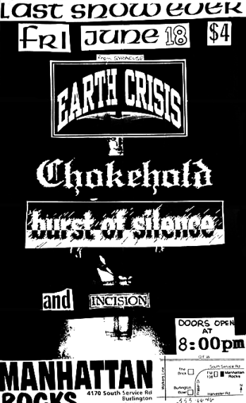 June 18th 1993 at Manhattan Rocks (Burlington, ON). Incision, Earth Crisis, Chokehold and Burst of Silence