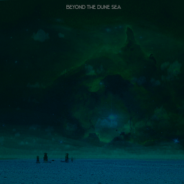 "Beyond the Dune Sea ""Beyond the Dune Sea"" LP. Released March 9th 2010 on Abridged Pause Recordings (APR4)."