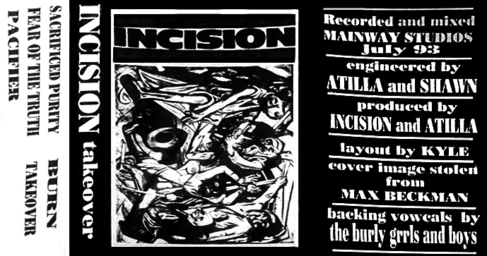 "Incision ""Takeover"" demo, early 1994. Workshop Records (uncredited)"