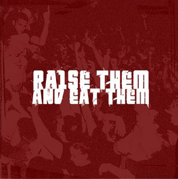 """Raise Them and Eat Them"" EP, digital album cover, September 2004"