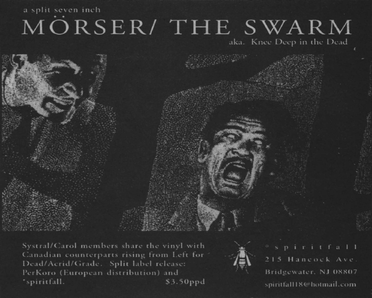 "The Swarm aka Knee Deep in the Dead / Mörser split 7"" add, circa November 1998."
