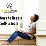5 Ways to Regain Self-Esteem