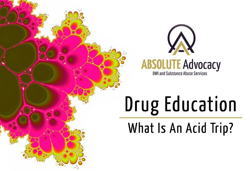 Drug Education: What Is Tripping on Acid? | Absolute Advocacy