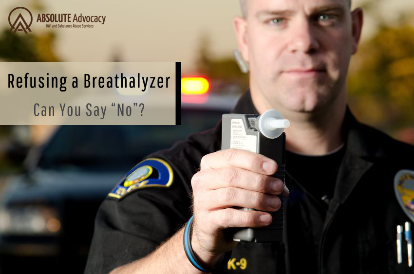 Absolute Advocacy_B2_Refusing-a-Breathalyzer-What-You-Need-to-Know
