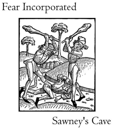 Fear Incorporated - Sawney's Cave